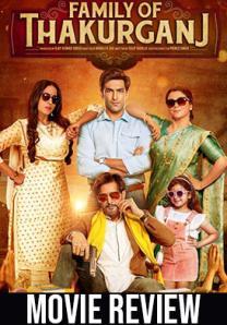 Family Of Thakurganj Movie Review 2019: Serves Decades Old Fare