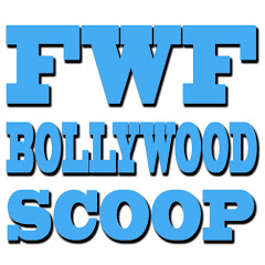 FWF Bollywood Scoop